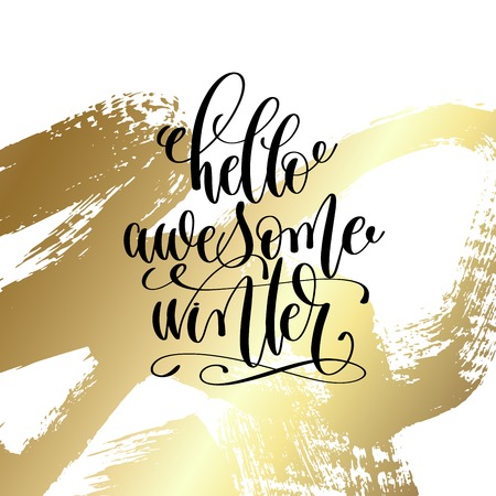 Hello awesome winter - hand lettering quote to winter holiday design