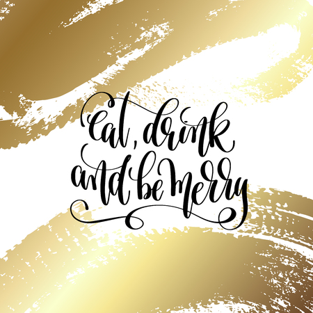 Eat, drink and be merry - hand lettering quote to winter holiday