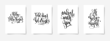 Merry christmas, cold days hot drinks, warm with you, and oh holy night hand lettering calligraphy inscription vector posters