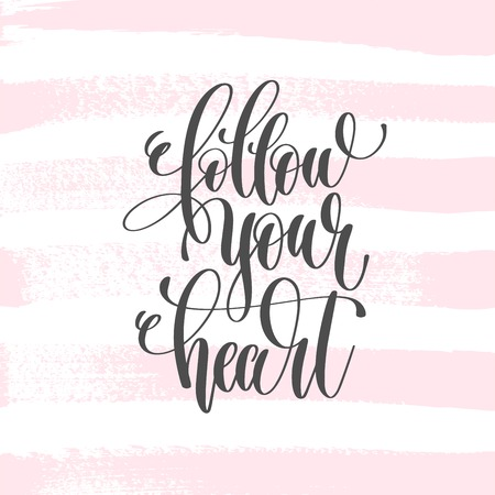 Follow your heart hand lettering poster on pink brush stroke phrase poster