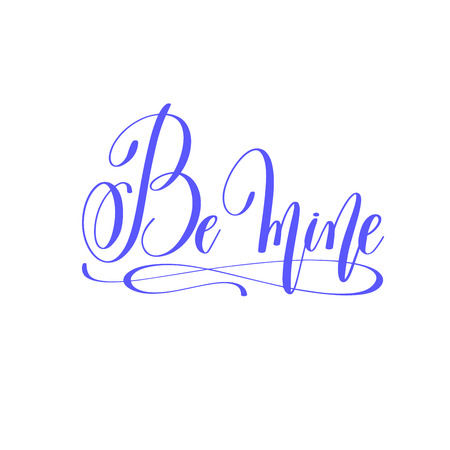 Be mine hand lettering love quote to valentines day design Illustration