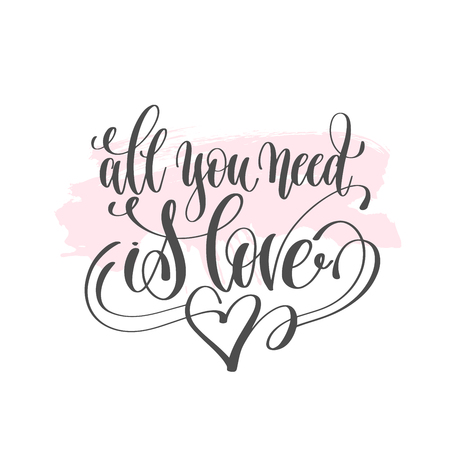 All you need is love hand lettering poster on pink brush stroke pattern design