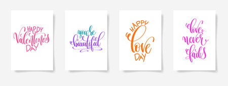 Set of quotations,  calligraphy illustration, Happy valentines day, You are beautiful, Happy love day, Love never fades.