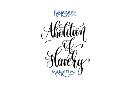 february 1 - abolition of slavery - Mauritius, hand lettering inscription text, calligraphy vector illustration