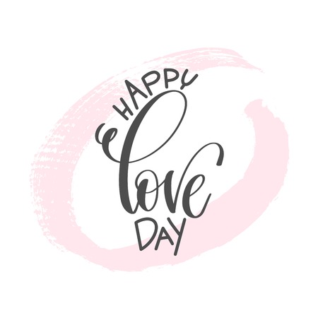 Happy love day - hand lettering inscription text to valentines day design, love letters on abstract pink brush stroke background, calligraphy vector illustration. Illustration