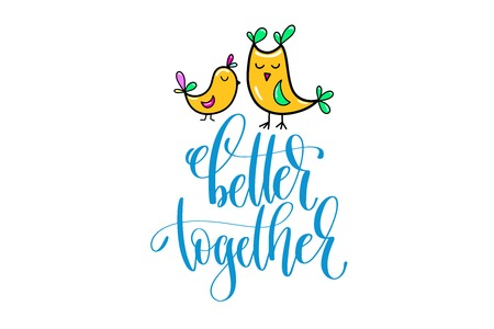 Better together - positive hand lettering poster with doodle drawing.