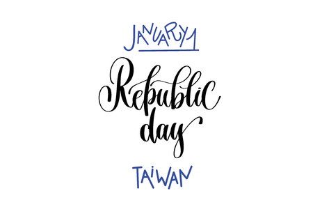 January 1 - republic day - Taiwan hand lettering inscription text to patriotic holiday design, calligraphy vector illustration.