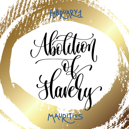 A february 1 - abolition of slavery - mauritius, hand lettering inscription text on golden brush stroke background to holiday design, calligraphy vector illustration