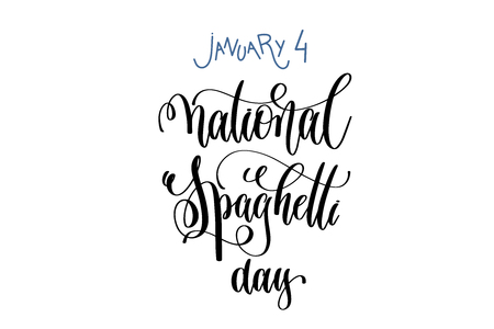 January 4 - national spaghetti day hand lettering inscription text. Vectores