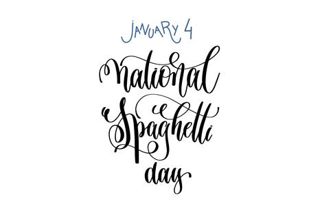 January 4 - national spaghetti day hand lettering inscription text. Vettoriali