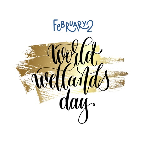 February 2 world wetlands day hand lettering inscription text.