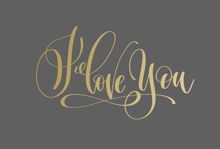 I love you, golden hand lettering inscription text to valentine design, love letters on a gray background, calligraphy illustration.