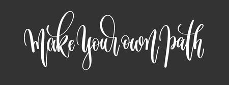 당신의 자신의 경로 확인 손 글자 비문 동기 부여 및 영감 긍정적 인 견적 포스터, 흑백 서 예 벡터 일러스트 레이 션. 스톡 콘텐츠 - 92620954