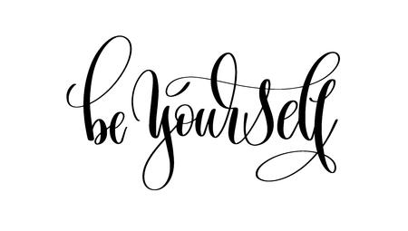 Sea usted mismo letras de la mano negra inscripción texto, motivación y inspiración cita positiva, ilustración de vector de caligrafía. Foto de archivo - 92626740