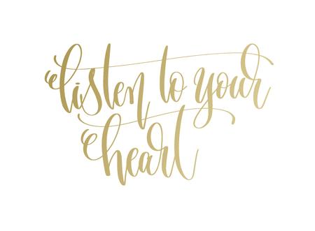 Listen to your heart - golden hand lettering inscription text Illustration