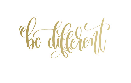 Be different - golden hand lettering inscription text