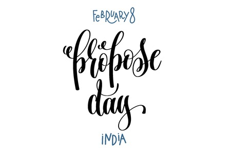 February 8 - propose day hand lettering inscription text to Indian holiday design, calligraphy vector illustration.