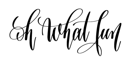 oh what fun - hand lettering inscription text