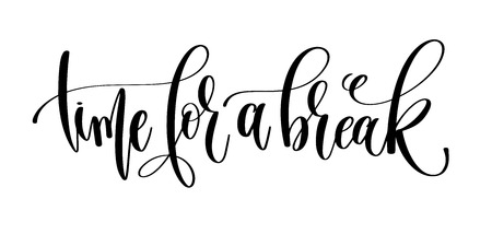 Time for a break hand lettering inscription text. Imagens - 92884043