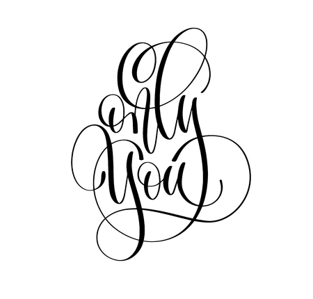 only you - hand lettering inscription text to valentines day design