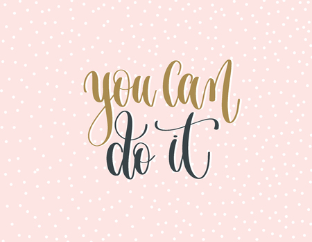 you can do it - gold and gray hand lettering inscription text