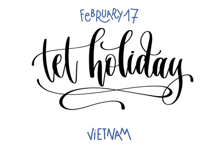 february 17 - tet holiday - vietnam, hand lettering inscription text to world winter holiday design, calligraphy vector illustration Illustration