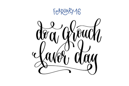 february 16 - do a grouch favor day - hand lettering