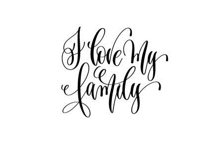 I love my family - hand lettering positive quote