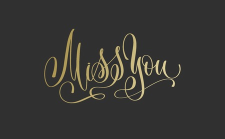Miss you - golden hand lettering inscription text