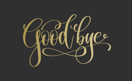 good bye - golden hand lettering inscription text