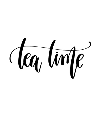 tea time - black and white hand lettering inscription text to coffee house design, calligraphy vector illustration Vectores