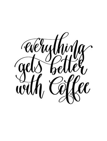 todo mejora con el café: texto de inscripción de letras a mano en blanco y negro para el diseño de la cafetería, ilustración vectorial de caligrafía