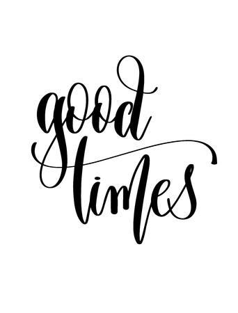 good times - hand lettering inscription text for back to school holiday celebration design, calligraphy vector illustration