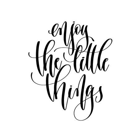 disfrute de las pequeñas cosas: texto de inscripción de letras a mano, cita positiva de motivación e inspiración, ilustración de vector de caligrafía