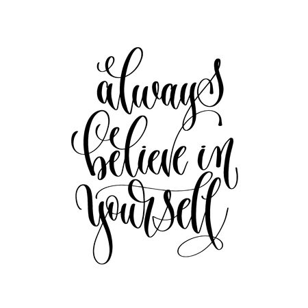 always believe in yourself - hand lettering inscription text, mo Banco de Imagens