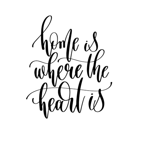 home is where the heart is - hand lettering inscription text, motivation and inspiration positive quote, calligraphy vector illustration