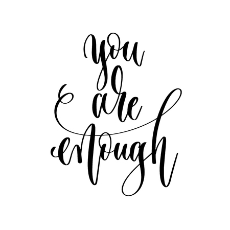 you are enough - hand lettering inscription text, motivation and inspiration positive quote, calligraphy vector illustration