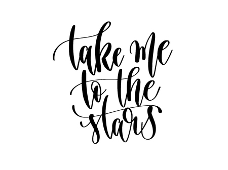 take me to the stars - hand lettering inscription text, motivation and inspiration design, calligraphy vector illustration  イラスト・ベクター素材