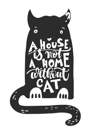 a house is not a home without cat - hand lettering poster with black cat, inspiration quotes vector illustration  イラスト・ベクター素材