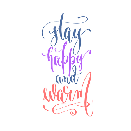 stay happy and warm - handwritten lettering text to winter holiday design, calligraphy vector illustration Vektorové ilustrace