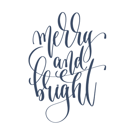 merry and bright - hand lettering inscription text to winter holiday design, celebration and greeting card, calligraphy vector illustration