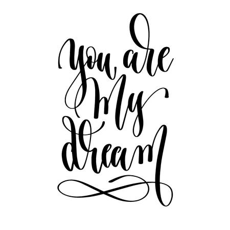 Sie sind mein Traum - Handbeschriftung Inschrift Text, Motivation und Inspiration positives Zitat, Kalligraphie-Vektor-Illustration Vektorgrafik