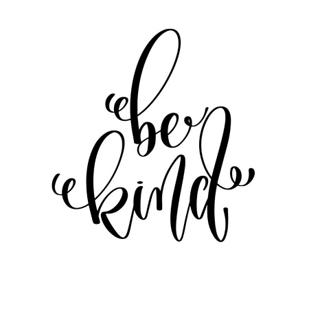 soyez gentil - texte d'inscription de lettrage à la main, citation positive de motivation et d'inspiration, illustration vectorielle de calligraphie