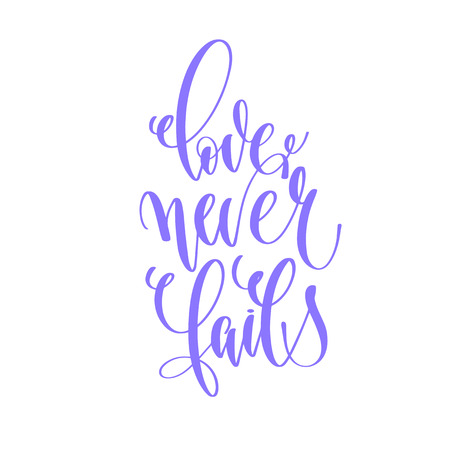 love never fails - hand lettering inscription text