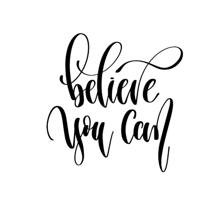 believe you can - hand lettering inscription text, motivation and inspiration positive quote, calligraphy vector illustration