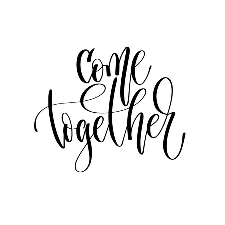 come together - hand lettering inscription text, motivation and Vettoriali
