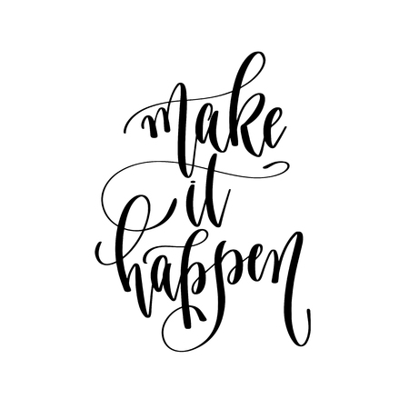 make it happen - hand lettering inscription text, motivation and inspiration positive quote, calligraphy vector illustration Illustration