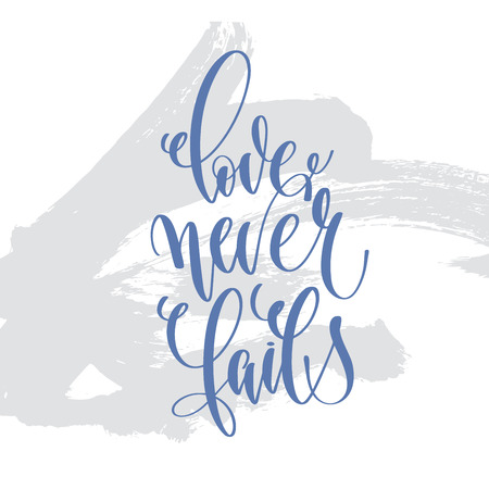 love never fails - hand lettering inscription text to valentines day design
