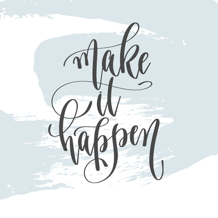 make it happen - hand lettering inscription text, motivation and inspiration positive quote on light blue brush stroke background, calligraphy vector illustration Illustration