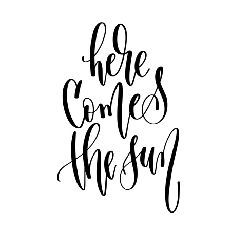here comes the sun - hand lettering inscription text positive quote about summer time, calligraphy vector illustration  イラスト・ベクター素材